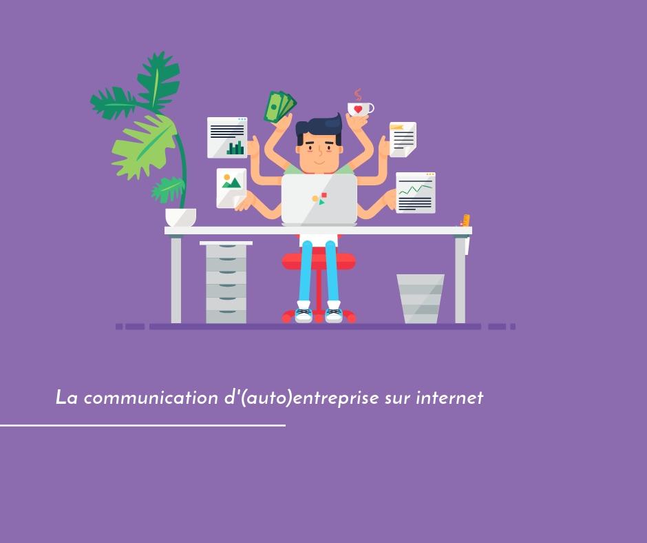 Votre communication d'autoentreprise sur internet